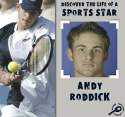 Andy Roddick (Discover the Life of a Sports Star