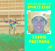 Travis Pastrana (Discover the Life of a Sports Star
