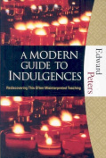 A Modern Guide to Indulgences