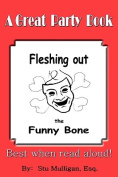 Fleshing Out the Funny Bone