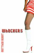 Whackers