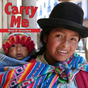 Carry Me (Babies Everywhere Series) [Board book]
