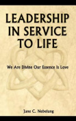 Leadership in Service to Life