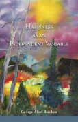 Happiness as an Independent Variable