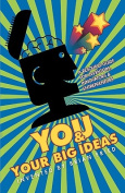 You and Your Big Ideas - A Resource Guide for Inventors, Innovators and Entrepreneurs