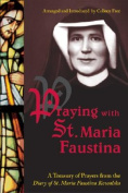 Praying with St. Maria Faustina