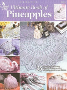 Ultimate Book of Pineapples (Annie's Attic