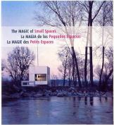 The Magic of Small Spaces/La Magia de Los Pequenos Espacios/La Magie Des Petits Espaces