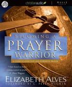 Becoming a Prayer Warrior [Audio]