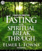 Fasting for Spiritual Breakthrough [Audio]