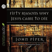 Fifty Reasons Why Jesus Came to Die [Audio]