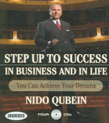 Step Up to Success in Business and in Life [Audio]