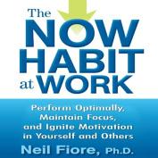 The Now Habit at Work [Audio]