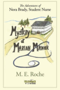 Mystery Ar Marian Manor, The Adventures of Nora Brady, Student Nurse.