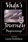 Vada's Journey: Beginnings