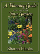 A Planning Guide for You and Your Garden