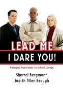 Lead Me, I Dare You!
