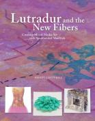 Lutradur and the New Fibers