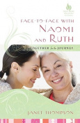 Face-To-Face with Naomi and Ruth