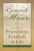 Centered by a Miracle