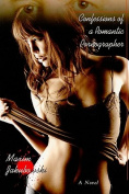 Confessions of a Romantic Pornographer