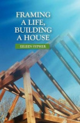 Framing a Life, Building a House