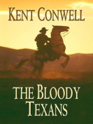The Bloody Texans [Large Print]