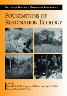 Foundations of Restoration Ecology (Science & Practice of Ecological Restoration)