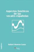 Aspectos Foneticos de Las Vocales Espanolas