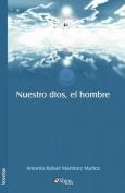 Nuestro Dios, El Hombre [Spanish]