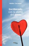 Escribiendo Con La Pluma Del Amor