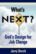 What's Next? God's Design For Job Change