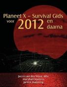Planeet X - Survival Gids Voor 2012 En Daarna