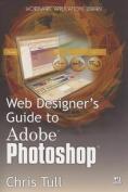 Web Designer's Guide to Adobe Photoshop