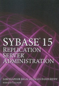 Sybase 15 Replication Server Administration
