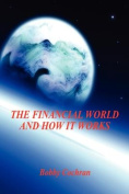 The Financial World and How It Works