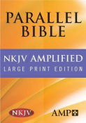 NKJV Amplified Parallel Bible