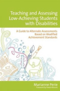 Teaching and Assessing Low-Achieving Students with Disabilities