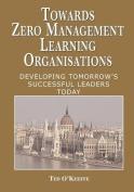 Towards Zero Management Learning Organisations