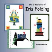 The Simplicity of Iris Folding
