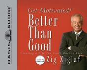 Better Than Good [Audio]