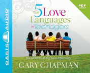 The Five Love Languages of Teenagers [Audio]