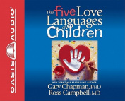 Five Love Languages of Children [Audio]