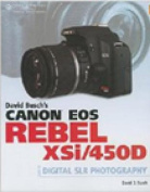 David Busch's Canon EOS Digital Rebel XSi/450D Guide to Digital SLR Photography