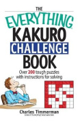 The Everything Kakuro Challenge Book