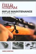 Field & Stream Rifle Maintenance Handbook