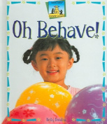 Oh Behave!