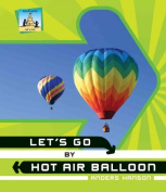 Let's Go by Hot Air Balloon
