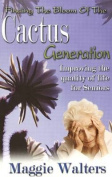 Finding the Bloom of the Cactus Generation