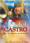 Fidel Castro and the Cuban Revolution